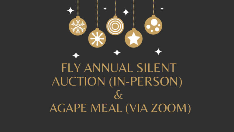 FLY Silent Auction and Agape Meal – Nov. 21 – Dec. 20